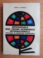 Anticariat: Maria Popescu - Imperativele noii ordini economice internationale. Ratiunea si startegia cooperarii