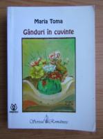 Anticariat: Maria Toma - Ganduri in cuvinte