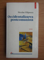 Anticariat: Nicolae Filipescu - Occidentalizarea postcomunista