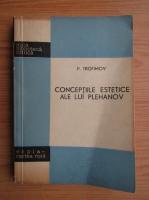 Anticariat: P. Trofimov - Conceptiile estetice ale lui Plehanov