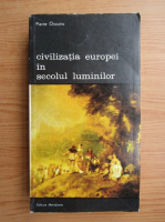 Anticariat: Pierre Chaunu - Civilizatia Europei in secolul luminilor (volumul 2)