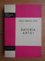 Anticariat: Raicu Ionescu Rion - Datoria artei. Aricole si studii de critica literara
