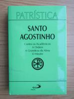 Santo Agostinho - Contra os Academicos. A Ordem. A Grandeza da Alma. O Mestre