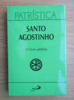 Santo Agostinho - O livre-arbitrio