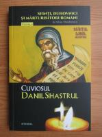 Silvian Theodorescu - Cuviosul Daniil Sihastrul (volumul 10)