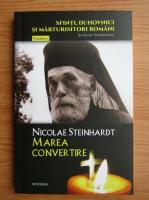 Silvian Theodorescu - Nicolae Steinhardt, marea convertire (volumul 4)