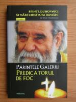 Silvian Theodorescu - Parintele Galeriu, predicatorul de foc (volumul 1)