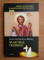 Silvian Theodorescu - Sava Gotul de la Buzau, martirul credintei (volumul 2)