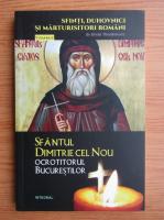 Silvian Theodorescu - Sfantul Dimitrie cel Nou, ocrotitotul Bucurestilor (volumul 15)