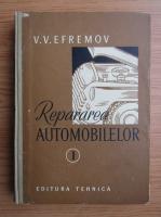 Anticariat: V. V. Efremov - Repararea automobilelor (volumul 1)