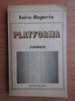 Anticariat: Voicu Bugariu - Platforma