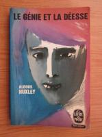 Anticariat: Aldous Huxley - Le genie et la deesse