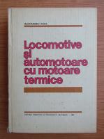 Anticariat: Alexandru Popa - Locomotive si automotoare cu motoare termice