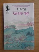 Anne Cheng - Cei trei regi