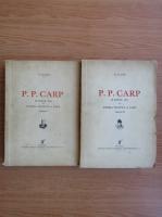 C. Gane - P. P. Carp si locul sau in istoria politica a tarii (2 volume, 1936)
