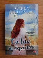 Anticariat: Carla Guelfenbein - Cu tine in departare