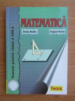 Anticariat: Dana Radu - Matematica, manual pentru clasa a VIII-a (2008)