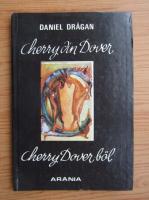 Daniel Dragan - Cherry din Dover (editie bilingva)