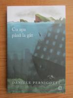 Daniele Pernigotti - Cu apa pana la gat