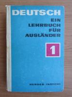 Anticariat: Deutsch ein Lehrbuch fur Auslander (volumul 1, 1972)