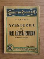 Felix Aderca - Aventurile d-lui Ionel Lacusta-Termidor (1932)