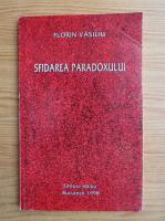 Florin Vasiliu - Sfidarea paradoxului