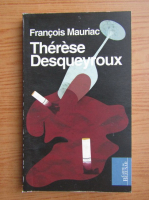 Anticariat: Francois Mauriac - Therese Desqueyroux