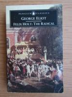 George Eliot - Felix Holt, the radical