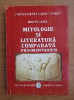 Ioan St. Lazar - Mitologie si literatura comparata