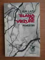 Anticariat: Ion Lazu - Blana de viezure