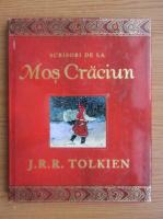 J. R. R. Tolkien - Scrisori de la Mos Craciun