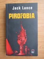 Anticariat: Jack Lance - Pirofobia