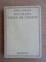 Anticariat: Jack London - Michael chien de cirque