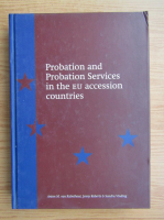 Anticariat: Jenny Roberts - Probation and Probation Services in the EU accession countries