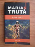 Anticariat: Marian Truta - A doua venire