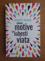Matt Haig - Cateva motive sa iubesti viata