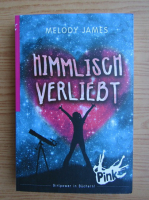 Anticariat: Melody James - Himmlisch verliebt