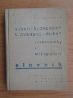 Anticariat: Michal Fedor - Rusko-slovensky slovensky-rusky knihovnicky a bibliograficky slovnik