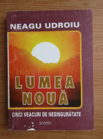 Anticariat: Neagu Udroiu - Lumea noua. Cinci veacuri de nesinguratate