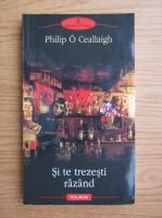 Anticariat: Philip O Ceallaigh - Si te trezesti razand