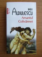 Anticariat: Radu Aldulescu - Amantul Colivaresei (Top 10+)