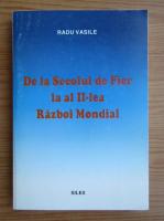 Anticariat: Radu Vasile - De la Secolul de Fier la al II-lea Razboi Mondial