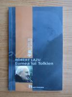 Anticariat: Robert Lazu - Lumea lui Tolkien
