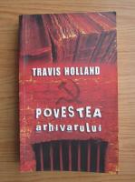 Travis Holland - Povestea arhivarului