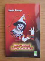 Vasile Farago - Rasu'-plansu' in tara absurdului