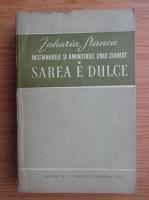 Zaharia Stancu - Insemnarile si amintirile unui ziarist, volumul 1. Sarea e dulce