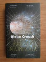 Anticariat: Blake Crouch - Materia intunecata