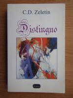 Anticariat: C. D. Zeletin - Distinguo