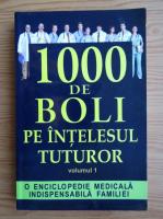 Anticariat: Ch. Prudhomme - 1000 de boli pe intelesul tuturor (volumul 1)