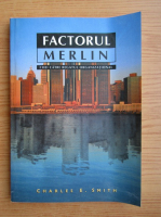 Anticariat: Charles E. Smith - Factorul Merlin. Chei catre regatul organizational